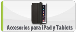 Accesorios para iPad y Tablets